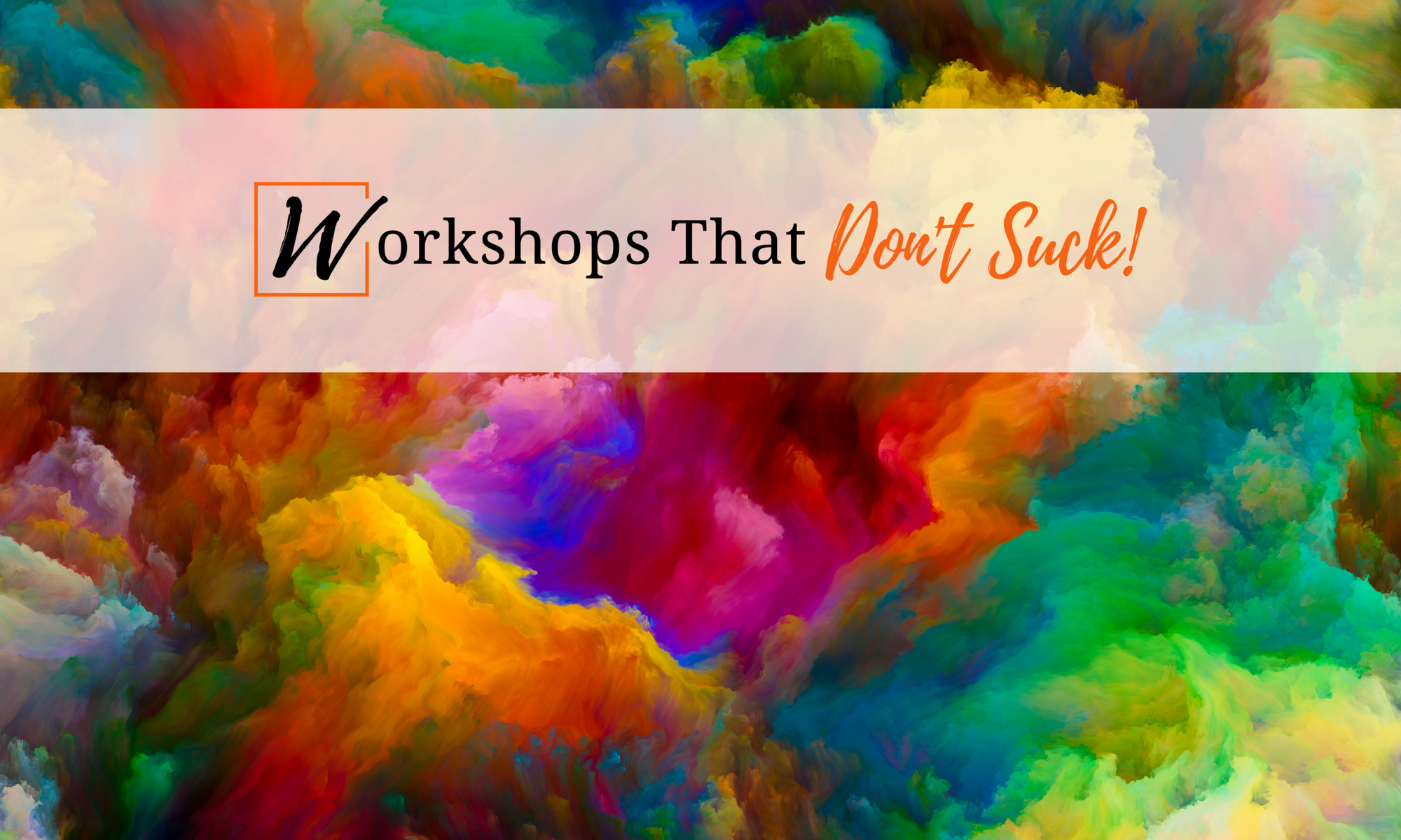 Create amazing workshops